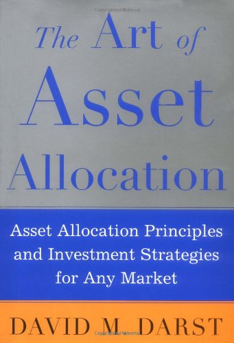 The Art of Asset Allocation : Asset Allocation Principles and Investment Strategies for any Market