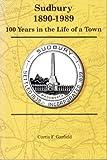 History of Sudbury Massachusettes, 1890-1989, Curtis F. Garfield, 0962197637