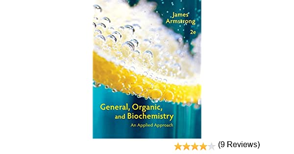 General organic and biochemistry an applied approach james general organic and biochemistry an applied approach james armstrong 9781285430232 amazon books fandeluxe Gallery