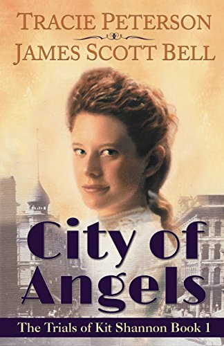 City of Angels (The Trials of Kit Shannon #1) by [Bell, James Scott, Peterson, Tracie]