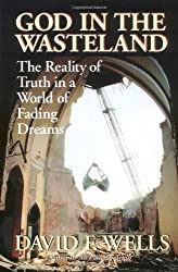 God in the Wasteland: The Reality of Truth in a World of Fading Dreams