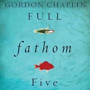 Full Fathom Five Audiobook