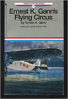 Book ERNEST K. GANN'S FLYING CIRCUS (Bantam Air & Space Series) by Ernest K. Gann (1992-01-01)