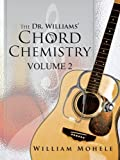 The Dr. Williams' Chord Chemistry, William Mohele, 1466950919