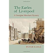 The Earles of Liverpool: A Georgian Merchant Dynasty