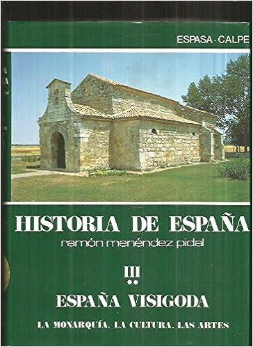 La monarquia. la cultura. las artes hªespaña: España visigoda, t.3vol. 2: Amazon.es: Perez Prendes, J. M. ... [et al.] :: Libros