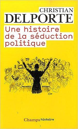 Livre Une histoire de la séduction politique pdf