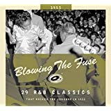Blowing The Fuse 1955-classics That Rocked