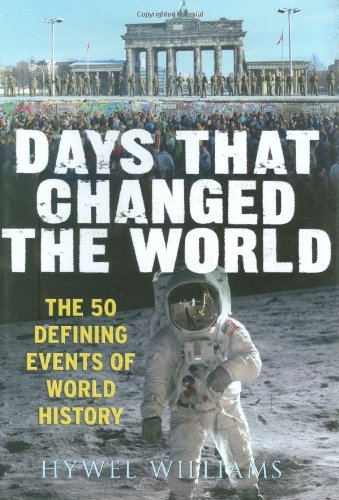 Download Days That Changed the World: The 50 Defining Events of World History ebook