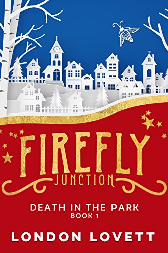 Death in the Park (Firefly Junction Cozy Mystery Book 1)]()
