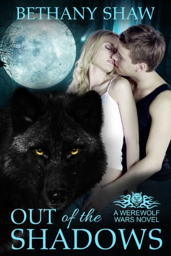 - Out of the Shadows (A Werewolf Wars Novel Book 1)