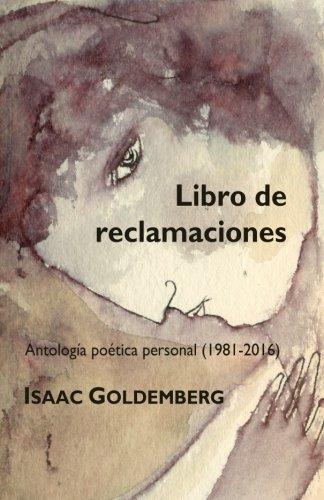 Libro de reclamaciones: Antología poética personal (1981-2016) (Spanish Edition)
