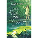 You Have to Kiss a Lot of Frogs | Laurie Graff