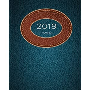 2019 Planner: A Year - 365 Daily - 52 Week-Daily Weekly Monthly Planner Calendar, Journal Planner and Notebook, Agenda Schedule Organizer, Appointment ... leather cover (January 2019 to December 2019)