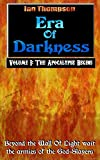 Era Of Darkness: Volume I: The Apocalypse Begins