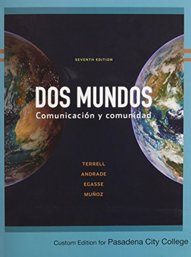 Dos Mundos Comunicacion y Comunidad: Custom Edition For Pasadena City College (English and Spanish Edition)