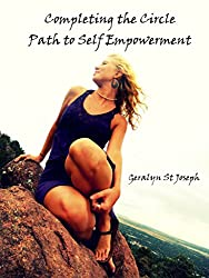 Completing the Circle - Path to Self-Empowerment (Self -mpowerment Book 2)