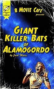 Giant Killer Bats of Alamogordo: B-Movie Cafe