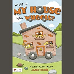 \What If My House Had Wheels?