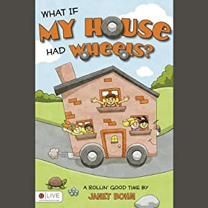 \What If My House Had Wheels? Audiobook