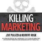 Killing Marketing: How Innovative Businesses Are Turning Marketing Cost into Profit Hörbuch von Joe Pulizzi, Robert Rose Gesprochen von: Joe Pulizzi, Robert Rose
