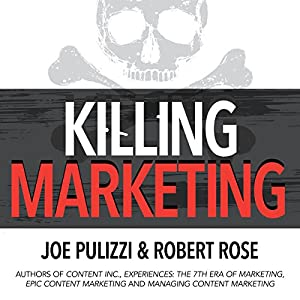 Killing Marketing: How Innovative Businesses Are Turning Marketing Cost into Profit Audiobook