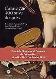 Caravaggio, 400 anys després (eBook) (Catalan Edition)