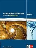 Lambacher Schweizer - Ausgabe Nordrhein-Westfalen - Neubearbeitung / Qualifikationsphase - Grundkurs: Schülerbuch