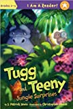 Tugg and Tweeny - Jungle Surprises, J. Patrick Lewis, 1585366862