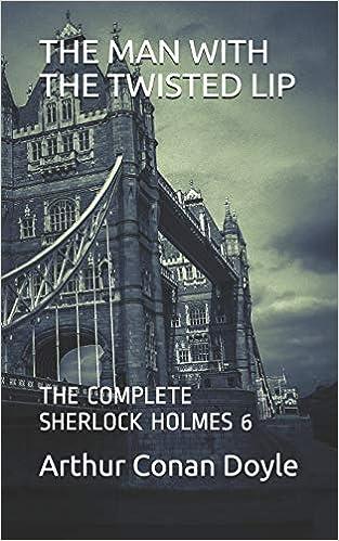 THE MAN WITH THE TWISTED LIP: SHERLOCK HOLMES The Complete Sherlock Holmes: Amazon.es: Arthur Conan Doyle: Libros en idiomas extranjeros