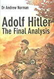 [Adolf Hitler: The Final Analysis] (By: Dr. Andrew Norman) [published: March, 2007]