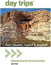 Day Trips® from Phoenix, Tucson & Flagstaff, 12th: Getaway Ideas for the Local Traveler