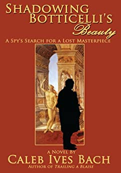 Shadowing Botticelli's Beauty - Kindle edition by Caleb