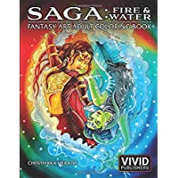 Saga: Fire & Water: Fantasy Art Adult Coloring Book