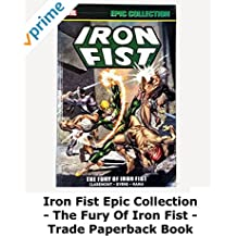 Review: Iron Fist Epic Collection - The Fury Of Iron Fist - Trade Paperback Book