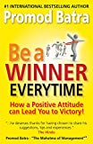 Be A Winner Everytime: How A Positive Attitude Can Lead You To Victory!