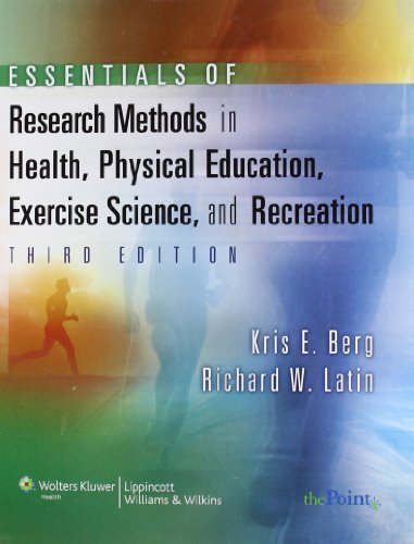 Essentials of Research Methods in Health, Physical Education, Exercise Science, and Recreation (Point (Lippincott Williams & Wilkins)) by Kris E. Berg (2007-09-01)