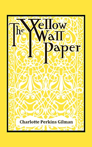 The Yellow Wallpaper: Annotated by [Gilman, Charlotte Perkins]