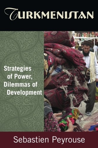 Turkmenistan: Strategies of Power, Dilemmas of Development