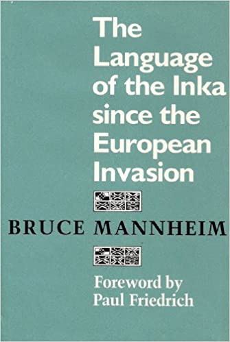 The Language of the Inka since the European Invasion (Texas Linguistics Series)