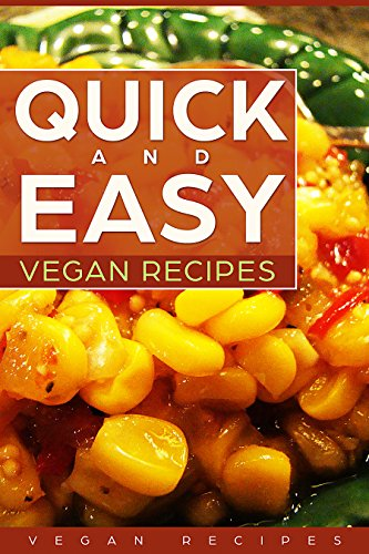 VEGAN: QUICK AND EASY VEGAN RECIPES by Kim  Smith