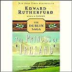 Princes of Ireland: The Dublin Saga | Edward Rutherfurd