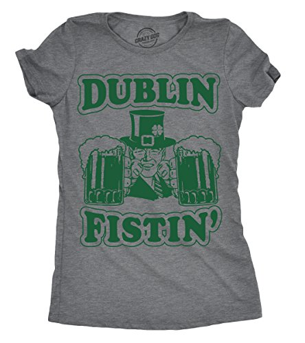 Crazy Dog T-Shirts Womens Dublin Fistin Tshirt Funny ST Patricks Day Drinking Tee For Ladies -XL