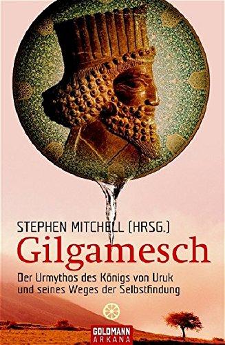 Gilgamesch: Der Urmythos des Königs von  Uruk und seines Wegs der Selbstfindung (Arkana)