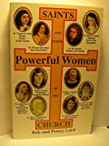Saints and Other Powerful Women in the Church, Bob Lord and Penny Lord, 0926143085