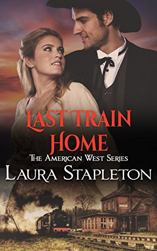 Victorian Train - Last Train Home: An American West Story (American West Series Book 1)