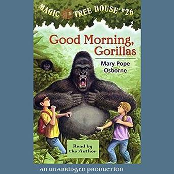 Good Morning, Gorillas (Magic Tree House, Book 26)