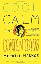 Cool, Calm & Contentious: Essays by Merrill Markoe (2012-08-07)