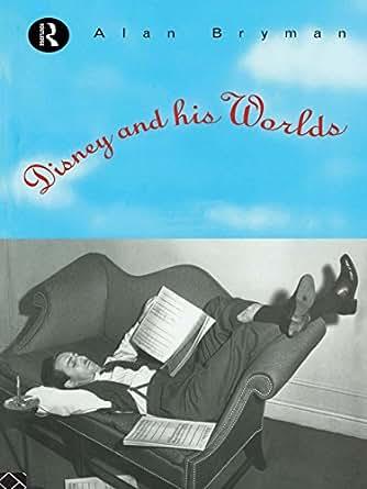 Disney & His Worlds eBook: Alan Bryman: Amazon.com.br