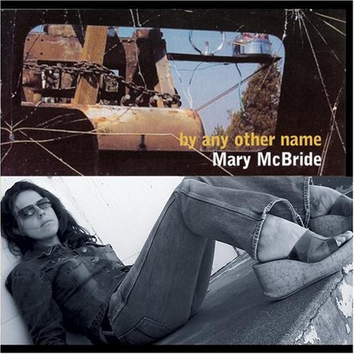 Mary McBride, By Any Other Label featuring Delbert Mclinton, Dan Baird
